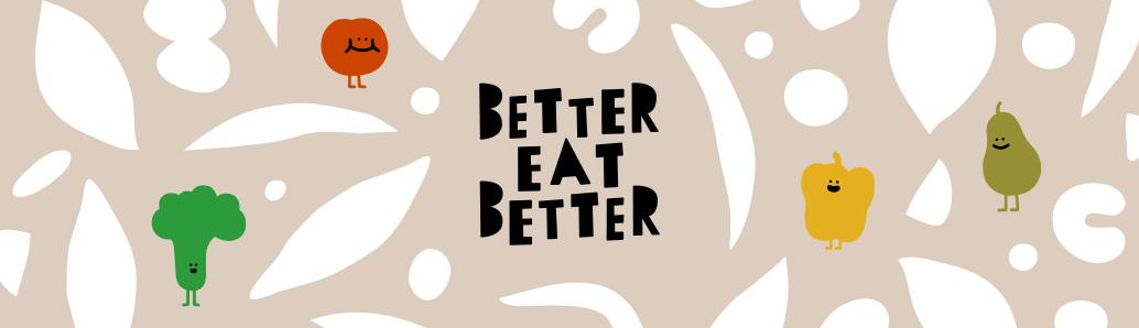 Better Eat Better